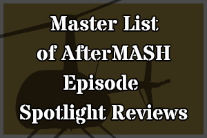 Link to my Episode Spotlight reviews of AfterMASH