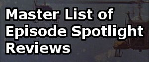 Master List of Episode Spotlight Reviews