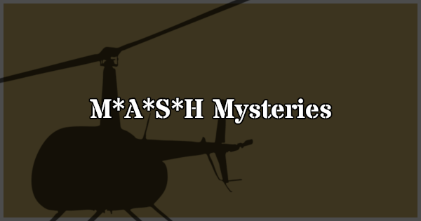 Mysteries about M*A*S*H