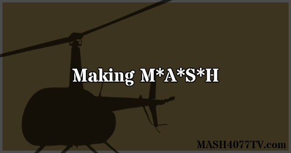 Learn about the 1981 documentary Making MASH.