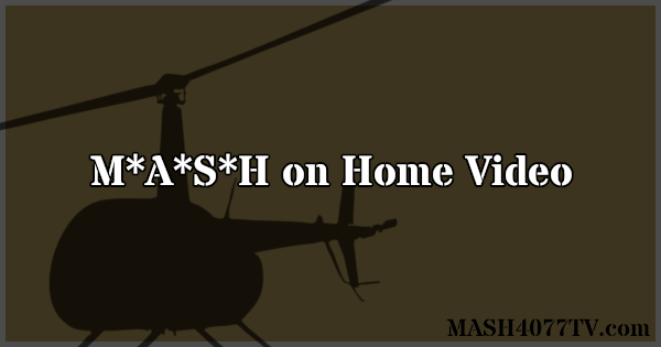 Learn about M*A*S*H on home video.