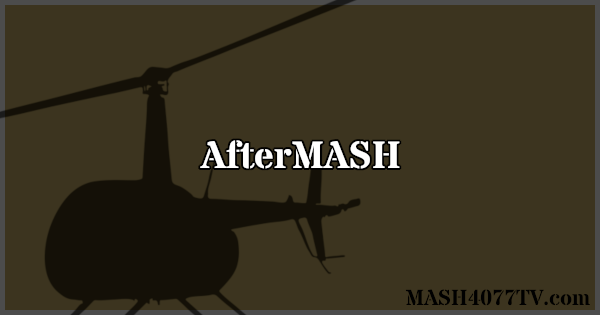 MASH4077TV.com section about AfterMASH