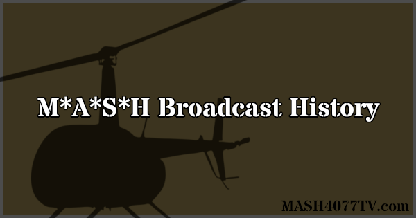 M*A*S*H Broadcast History