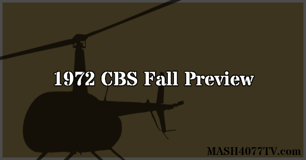 Learn about the 1972 CBS fall preview for M*A*S*H.