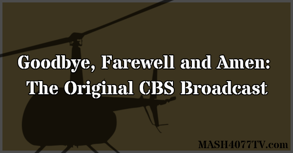 Learn about the original CBS broadcast of Goodbye, Farewell and Amen from February 1983.