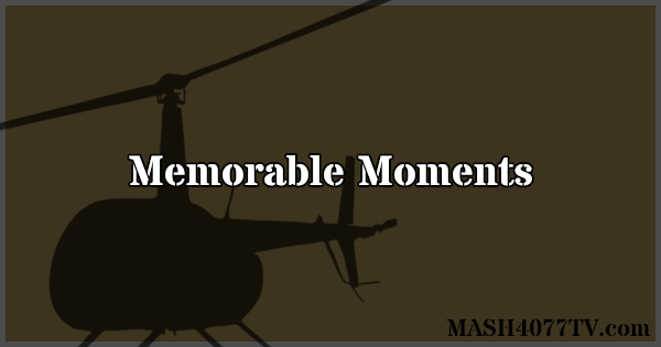 What's your favorite moment from M*A*S*H?