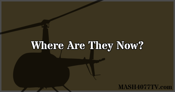 Learn what the cast of M*A*S*H has been up to since the show ended.