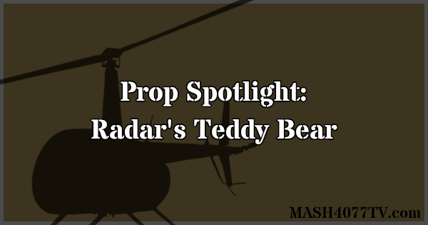 Learn about Radar's teddy bear from M*A*S*H.