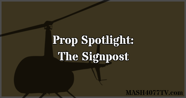 Learn about the iconic M*A*S*H signpost.