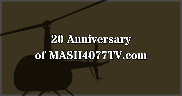 20th Anniversary of MASH4077TV.com