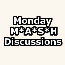 Monday M*A*S*H Discussions